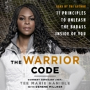 The Warrior Code : 11 Principles to Unleash the Badass Inside of You - eAudiobook