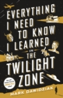 Everything I Need to Know I Learned in the Twilight Zone : A Fifth-Dimension Guide to Life - Book