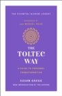 The Toltec Way : A Guide to Personal Transformation - Book