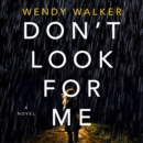 Don't Look for Me : A Novel - eAudiobook