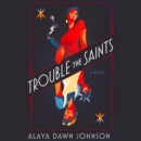 Trouble the Saints : A Novel - eAudiobook