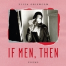 If Men, Then : Poems - eAudiobook