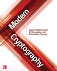 Modern Cryptography: Applied Mathematics for Encryption and Information Security - eBook