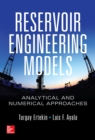 Reservoir Engineering Models: Analytical and Numerical Approaches - eBook