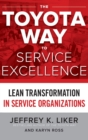 The Toyota Way to Service Excellence: Lean Transformation in Service Organizations - Book