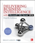 Delivering Business Intelligence with Microsoft SQL Server 2016, Fourth Edition - Book
