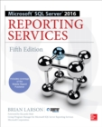 Microsoft SQL Server 2016 Reporting Services, Fifth Edition - eBook