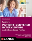 Smith's Patient Centered Interviewing: An Evidence-Based Method, Fourth Edition - Book