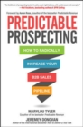 Predictable Prospecting: How to Radically Increase Your B2B Sales Pipeline - Book