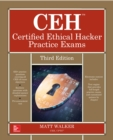 CEH Certified Ethical Hacker Practice Exams, Third Edition - eBook