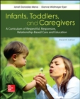 INFANTS TODDLERS & CAREGIVERS:CURRICULUM RELATIONSHIP - Book