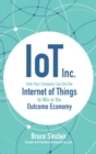 IoT Inc: How Your Company Can Use the Internet of Things to Win in the Outcome Economy - Book