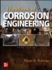 Handbook of Corrosion Engineering, Third Edition - Book