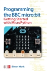 Programming the BBC micro:bit: Getting Started with MicroPython - Book