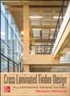 Cross-Laminated Timber Design: Structural Properties, Standards, and Safety - Book