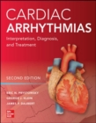 Cardiac Arrhythmias: Interpretation, Diagnosis and Treatment, Second Edition - Book