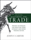 Mastering the Trade, Third Edition: Proven Techniques for Profiting from Intraday and Swing Trading Setups - Book