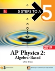5 Steps to a 5: AP Physics 2: Algebra-Based 2019 - eBook