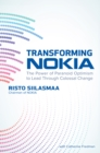 Transforming NOKIA: The Power of Paranoid Optimism to Lead Through Colossal Change : The Power of Paranoid Optimism to Lead Through Colossal Change - eBook