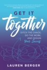 Get It Together: Ditch the Chaos, Do the Work, and Design your Success - eBook