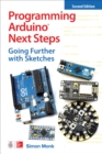 Programming Arduino Next Steps: Going Further with Sketches, Second Edition - eBook