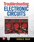 Troubleshooting  Electronic Circuits: A Guide to Learning Analog Electronics - Book