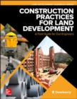 Construction Practices for Land Development: A Field Guide for Civil Engineers - Book