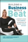 Building a Business with a Beat: Leadership Lessons from Jazzercise-An Empire Built on Passion, Purpose, and Heart - Book