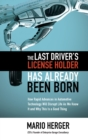 The Last Driver's License Holder Has Already Been Born: How Rapid Advances in Automotive Technology will Disrupt Life As We Know It and Why This is a Good Thing - Book