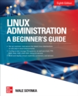 Linux Administration: A Beginner s Guide, Eighth Edition - eBook