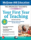 The Organized Teacher's Guide to Your First Year of Teaching, Grades K-6, Second Edition - Book