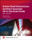 Oracle Cloud Infrastructure Architect Associate All-in-One Exam Guide (Exam 1Z0-932) - Book