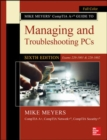 Mike Meyers' CompTIA A+ Guide to Managing and Troubleshooting PCs, Sixth Edition (Exams 220-1001 & 220-1002) - Book