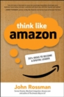 Think Like Amazon: 50 1/2 Ideas to Become a Digital Leader - Book