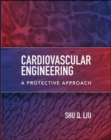 Cardiovascular Engineering: A Protective Approach - Book