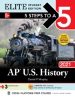 5 Steps to a 5: AP U.S. History 2021 Elite Student Edition - eBook