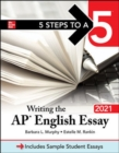 5 Steps to a 5: Writing the AP English Essay 2021 - Book