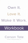 Own It. Love It. Make It Work.: How to Make Any Job Your Dream Job. Workbook - eBook
