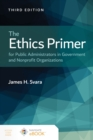 The Ethics Primer for Public Administrators in Government and Nonprofit Organizations - eBook