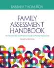 Family Assessment Handbook : An Introductory Practice Guide to Family Assessment - Book