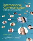 Interpersonal Communication : Everyday Encounters - Book