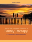 Theory and Treatment Planning in Family Therapy : A Competency-Based Approach - Book