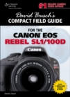 David Busch's Compact Field Guide for the Canon EOS Rebel SL1/100D - Book