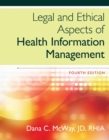 Legal and Ethical Aspects of Health Information Management - Book