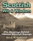 Scottish Wit & Wisdom : The Meanings Behind Famous Scottish Sayings - eBook