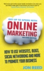 Get Up to Speed with Online Marketing : How to use websites, blogs, social networking and more to promote your business - Book
