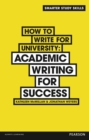 How to Write for University : Academic Writing for Success - Book