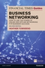 The Financial Times Guide to Business Networking : How to use the power of online and offline networking for business success - Book