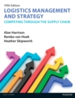 Logistics Management and Strategy 5th edition : Competing through the Supply Chain - eBook