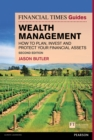 The Financial Times Guide to Wealth Management : How to plan, invest and protect your financial assets - eBook